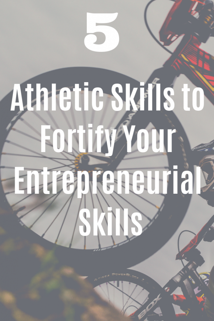 5 athletic skills to boost entrepreneurial skills