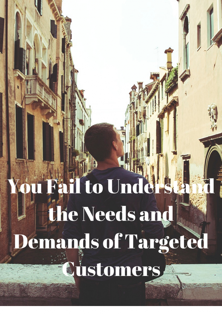 You don't understand customer needs