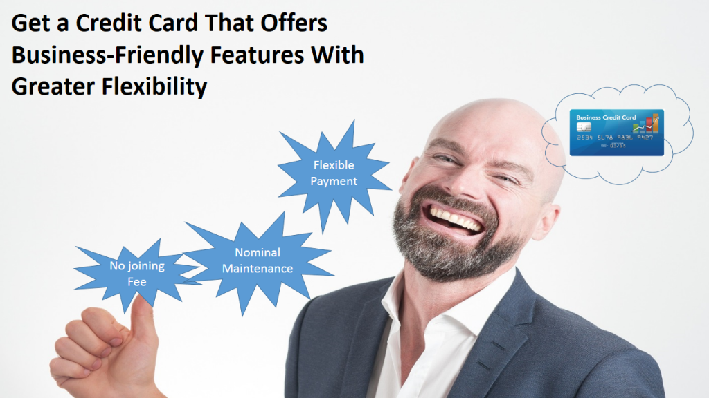 Get a credit card with busines friendly features