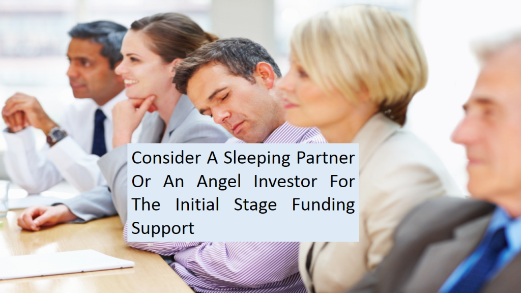 You Can Try to Rope in a Sleeping Partner or an Investor
