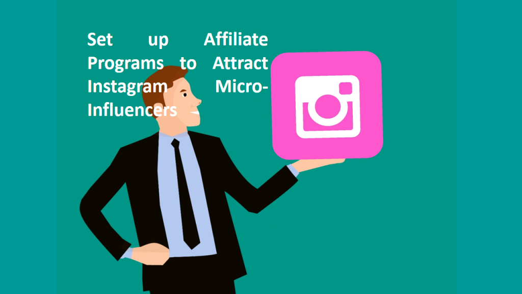 Set up Affiliate Programs for Instagram Micro-Influencers