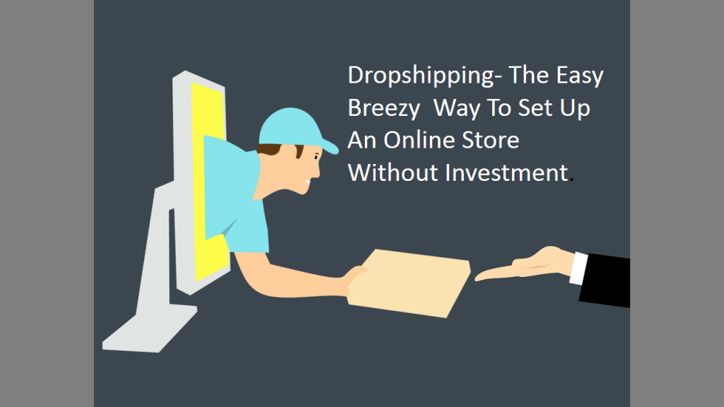 dropshipping the easy way to set up an online store without investment