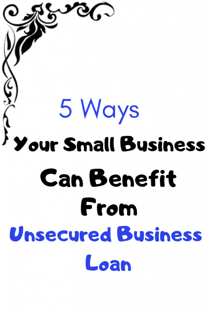Wjy a small business needs unsecured-business-loan
