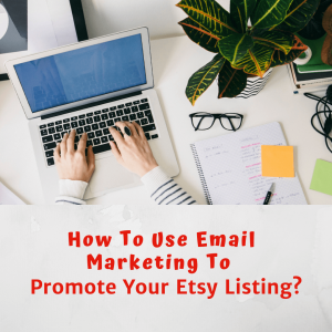 use email marketing for etsy listing