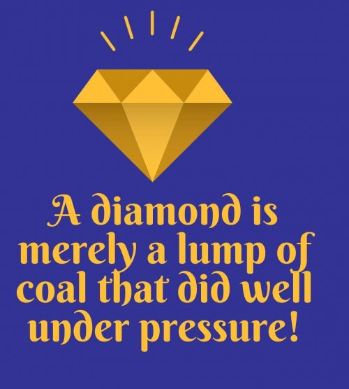a diamond is just a lump of coal